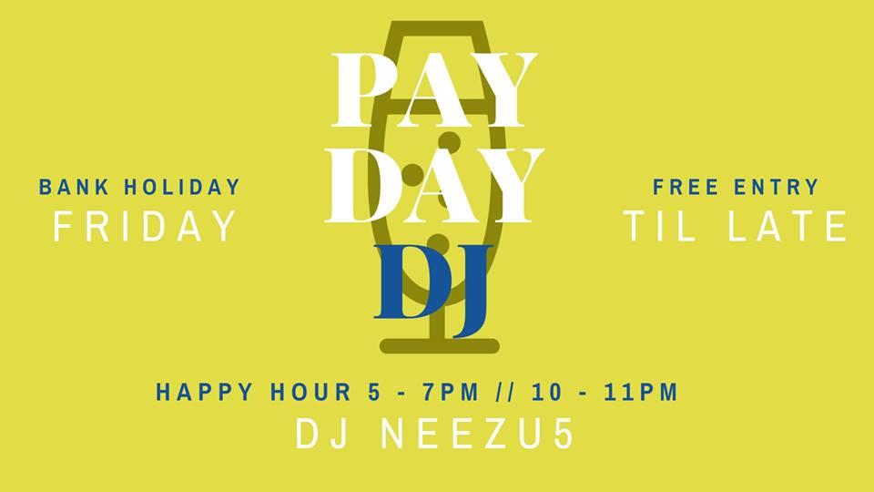 Bank Holiday PAY DAY DJ